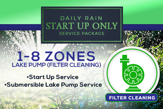 1-8 Zone Start Up Only PUMP PRIME/FILTER CLEAN Service