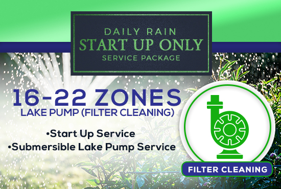 16-22 Zone Start Up Only PUMP PRIME/FILTER CLEAN Service