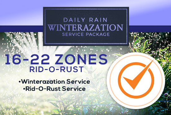16-22 Zone Winterization Only (with or without RID-O-RUST)